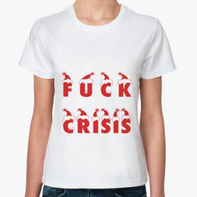 Классическая футболка Fuck crisis