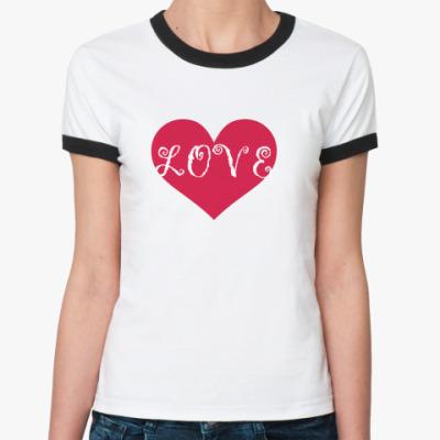 Женская футболка Ringer-T Просто люби