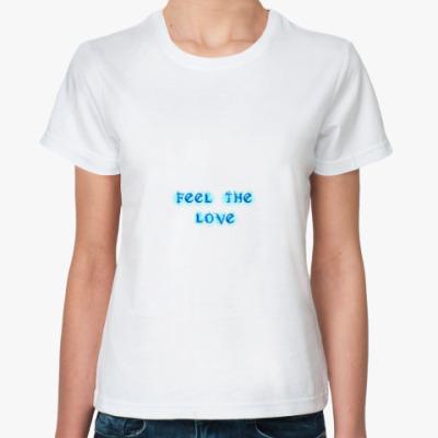 Классическая футболка Feel the love