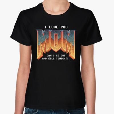 Женская футболка I Love You MOM! в стиле DOOM