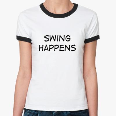 Женская футболка Ringer-T  Swing Happens