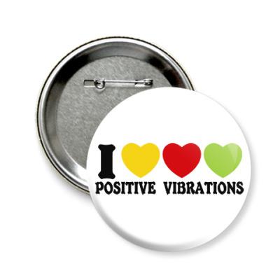 Значок 58мм Люблю позитивные вибрации