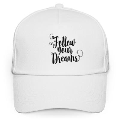 Кепка бейсболка Follow your dreams