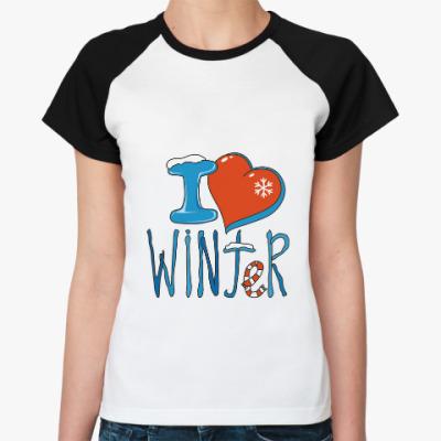Женская футболка реглан I love Winter: признайтесь зиме в любви!
