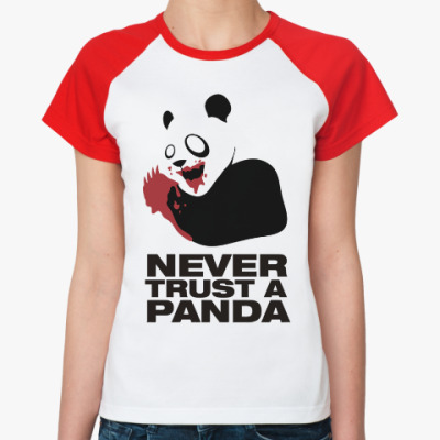 Женская футболка реглан Никогда не верь панде
