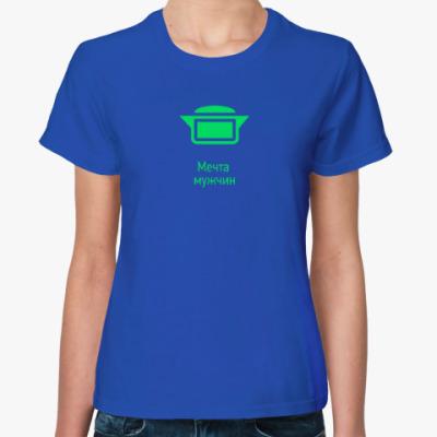 Женская футболка Мечта мужчин