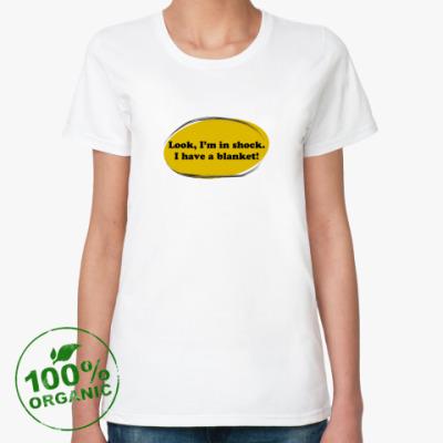 Женская футболка из органик-хлопка  Шоковое одеялко