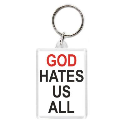 Брелок Бог ненавидит нас всех