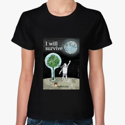 Женская футболка Космос: I will survive