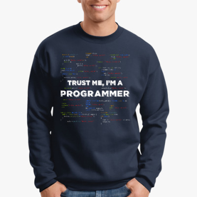 Свитшот Trust me, i'm a PROGRAMMER