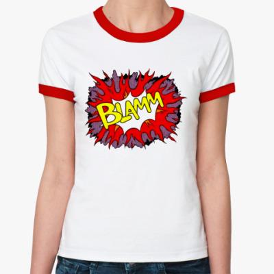 Женская футболка Ringer-T BLAMM!