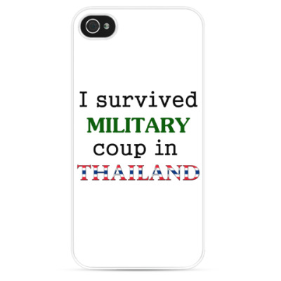 Чехол для iPhone Я пережил военный переворот в Таиланде!