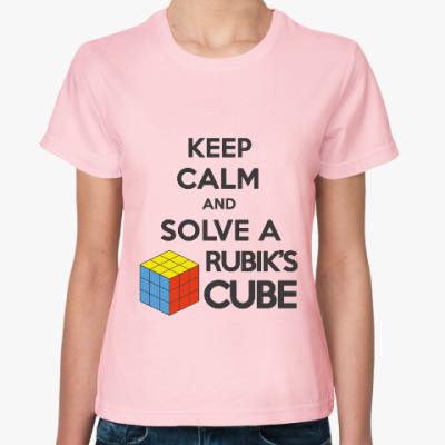 Женская футболка Keep calm and Solve Rubiks Cube | Кубик Рубика