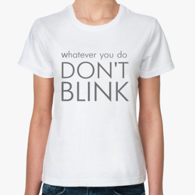 Whatever you do DON'T BLINK