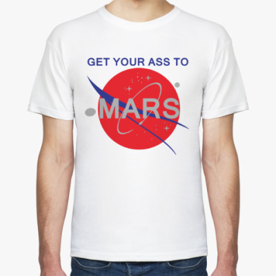 Футболка Get your ass to Mars
