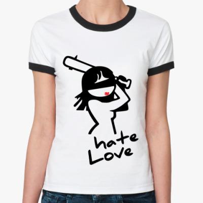 Женская футболка Ringer-T Hate Love