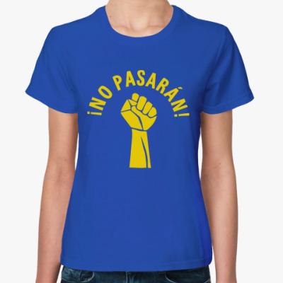 Женская футболка No pasaran