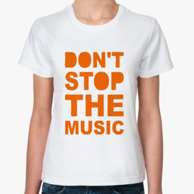 Классическая футболка Don't  Stop The Music