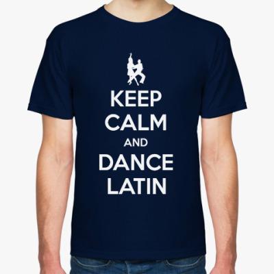 Футболка Keep Calm And Dance Latin