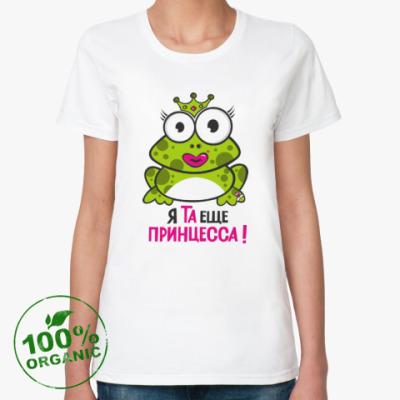 Женская футболка из органик-хлопка Я та еще принцесса!