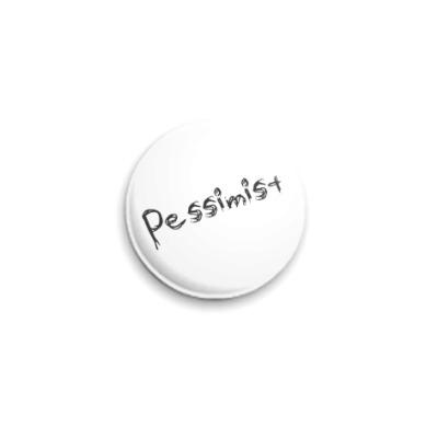 Значок 25мм Pessimist