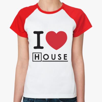 Женская футболка реглан I heart House  Ж (б/к)