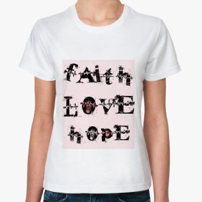 Классическая футболка Faith LOVE Hope