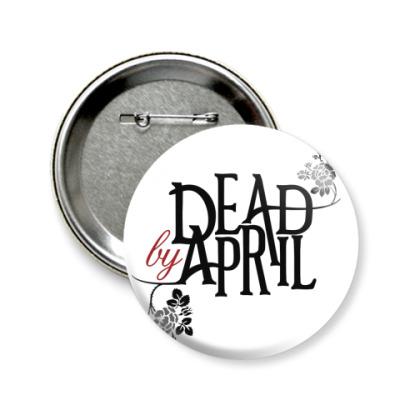 Значок 58мм Dead by April