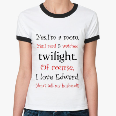 Женская футболка Ringer-T Twilight mom