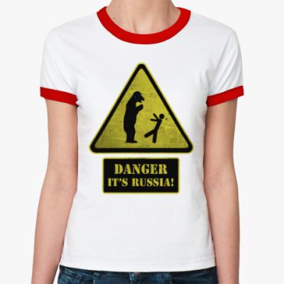 Женская футболка Ringer-T Danger It's Russia