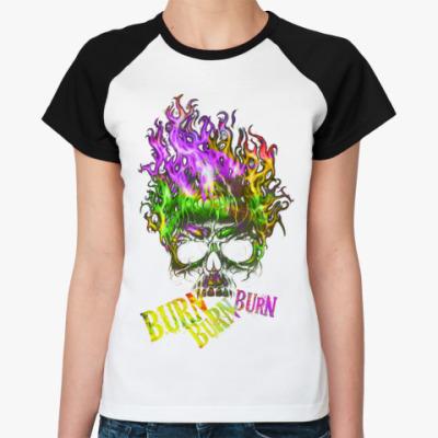 Женская футболка реглан Burn Burn Burn  Жен