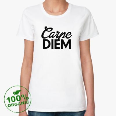 Женская футболка из органик-хлопка Carpe Diem Живи настоящим