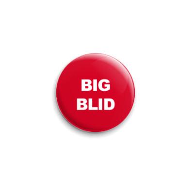 Значок 25мм Big Blin