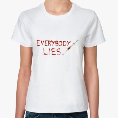 Классическая футболка Everybody Lies Жен