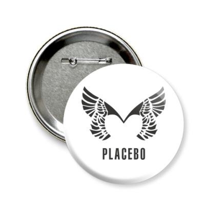 Значок 58мм Placebo