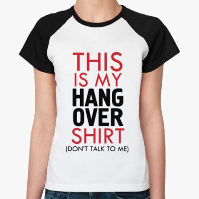 Женская футболка реглан Похмельная