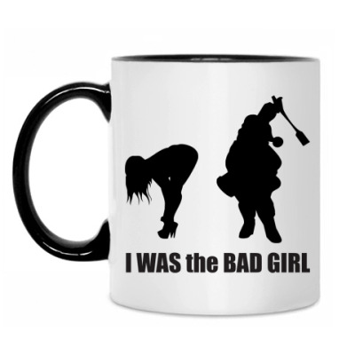 Кружка I was the bad girl