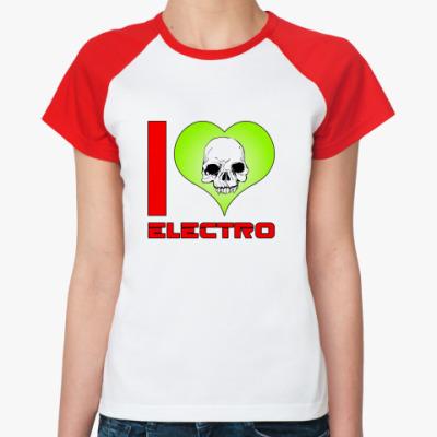 Женская футболка реглан I love electro