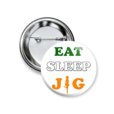 Значок 37мм Eat. Sleep. Jig