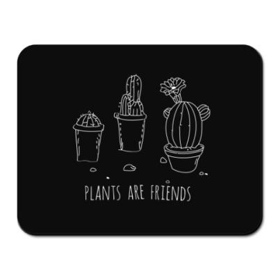 Коврик для мыши Plants are friends