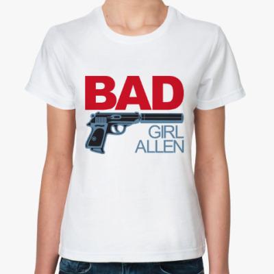 Классическая футболка Плохая девочка Алёна