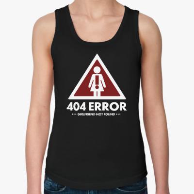 Женская майка Girlfriend not found 404