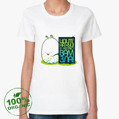 Женская футболка из органик-хлопка Идите на %%% я желаю вам зла