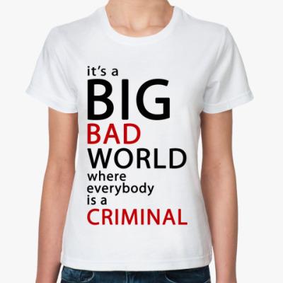 Классическая футболка   Bad World
