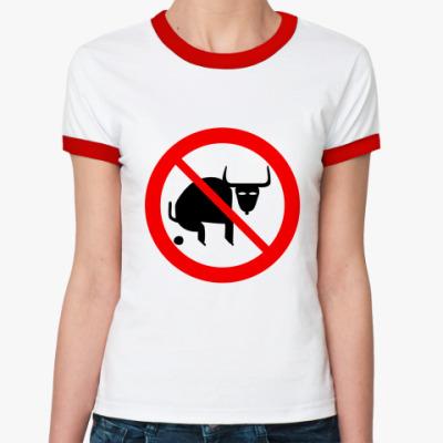 Женская футболка Ringer-T Не Быковать
