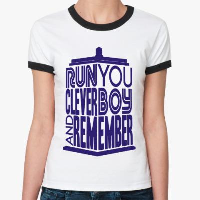 Женская футболка Ringer-T Беги, умный мальчик, и помни