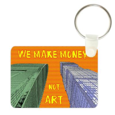 WE MAKE MONEY