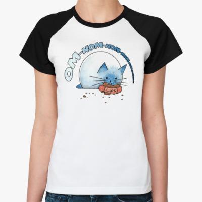 Женская футболка реглан Ом-ном-ном-ном кот