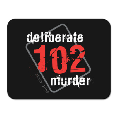 Коврик для мыши 102DeliberateMurder