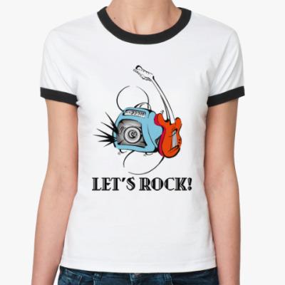 Женская футболка Ringer-T Let's Rock!